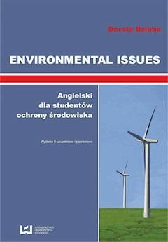 Environmental Issues. Angielski dla studentów ochrony środowiska - Dorota Dziuba - ebook