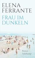Frau im Dunkeln - Elena Ferrante - E-Book