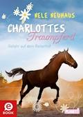 Charlottes Traumpferd 2: Gefahr auf dem Reiterhof - Nele Neuhaus - E-Book