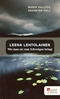 Wie man sie zum Schweigen bringt - Leena Lehtolainen - E-Book