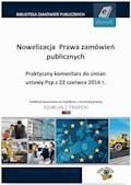 Nowelizacja Prawa zamówień publicznych. Praktyczny komentarz do zmian ustawy Pzp z 22 czerwca 2016 r. - Piotr Trębicki, Matylda Kraszewska, Marek Sterniczuk - ebook