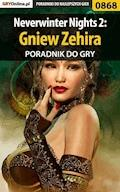 "Neverwinter Nights 2: Gniew Zehira - poradnik do gry - Karol ""Karolus"" Wilczek - ebook"