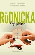 Zbyt piękne - Olga Rudnicka - ebook