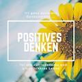 Positives Denken: 111 ganz konkrete Denkanstöße für ein zufriedeneres und glücklicheres Leben - Patrick Lynen - Hörbüch