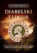 Diabelski eliksir - Raymond Khoury - ebook