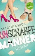 Unscharfe Männer - Martina Bick - E-Book