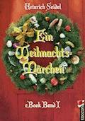Ein Weihnachtsmärchen - Seidel Heinrich - E-Book