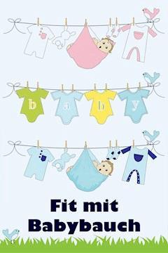 Fit mit Babybauch - Jill Jacobsen - E-Book