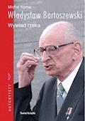Władysław Bartoszewski. Wywiad rzeka - Władysław Bartoszewski - ebook