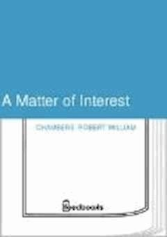 A Matter of Interest - Robert William Chambers - ebook