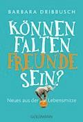 Können Falten Freunde sein? - Barbara Dribbusch - E-Book