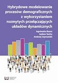 Hybrydowe modelowanie procesów demograficznych z wykorzystaniem rozmytych przyłączających układów dynamicznych - Agnieszka Rossa, Lesław Socha, Andrzej Szymański - ebook