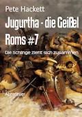 Jugurtha - die Geißel Roms #7 - Pete Hackett - E-Book