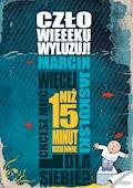 Człowieeeku, wyluzuj! Chcesz mieć więcej niż 15 minut dziennie? - Marcin Jaskulski - ebook + audiobook