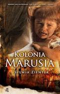 Kolonia Marusia - Sylwia Zientek - ebook