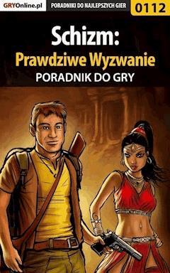 """Schizm: Prawdziwe Wyzwanie - poradnik do gry - Bolesław """"Void"""" Wójtowicz - ebook"""