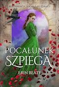 Pocałunek szpiega - Erin Beaty - ebook
