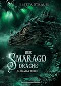 Der Smaragddrache - Britta Strauss - E-Book