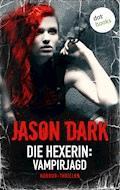 Die Hexerin - Band 2: Vampirjagd - Jason Dark - E-Book