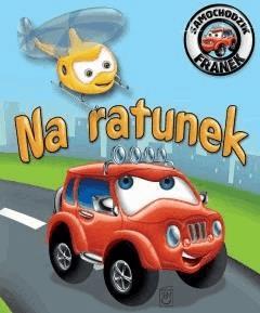 Samochodzik Franek. Na ratunek - Opracowanie zbiorowe - ebook
