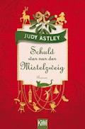Schuld war nur der Mistelzweig - Judy Astley - E-Book