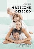 Grzeczne dziecko. Poradnik dla mądrych rodziców - Daniel J. Siegel, Tina Payne Bryson - ebook