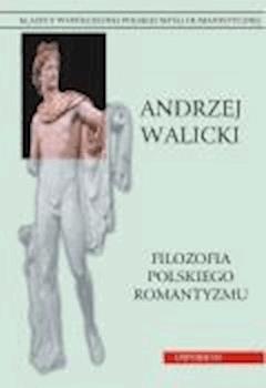 Filozofia polskiego romantyzmu - prof. dr hab. Andrzej Walicki, Andrzej Mencwel - ebook