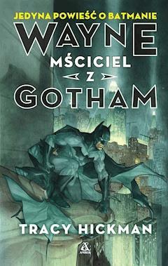 Wayne mściciel z Gotham - Tracy Hickman - ebook