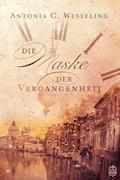 Die Maske der Vergangenheit - Antonia C. Wesseling - E-Book + Hörbüch