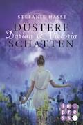 Darian & Victoria 2: Düstere Schatten - Stefanie Hasse - E-Book