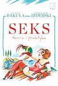 Seks teoria i praktyka - Hanna Bakuła, Zbigniew Izdebski - ebook