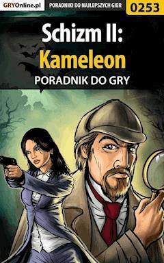 """Schizm II: Kameleon - poradnik do gry - Bolesław """"Void"""" Wójtowicz - ebook"""