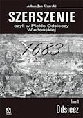 Szerszenie czyli W piekle Odsieczy Wiedeńskiej tom I Odsiecz - Adam Jan Czarski - ebook