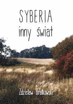 Syberia, inny świat - Zdzisław Brałkowski - ebook