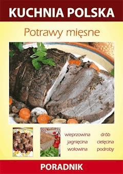 Potrawy mięsne. Kuchnia polska. Poradnik - Anna Smaza - ebook