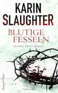 Blutige Fesseln - Karin Slaughter - E-Book