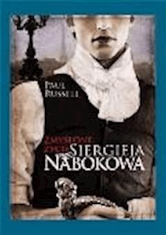 Zmyślone życie Siergieja Nabokowa - Paul Russell - ebook