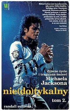 Michael Jackson. Nie(do)tykalny cz. 2 - Randall Sullivan - ebook