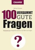 100 Verdammt gute Fragen – CHANGE - Michael Draksal - E-Book