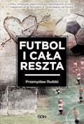 Futbol i cała reszta - Przemysław Rudzki - ebook