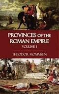 Provinces of the Roman Empire - Volume I - Theodor Mommsen - ebook