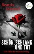 Schön, schlank und tot: Der zweite Fall für Marlene Popp - Beatrix Mannel - E-Book