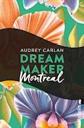 Dream Maker - Montreal - Audrey Carlan - E-Book
