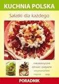 Sałatki dla każdego. Kuchnia polska. Poradnik - Karol Skwira, Marzena Strzelczyńska - ebook