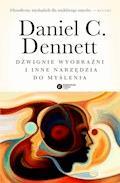 Dźwignie wyobraźni i inne narzędzia do myślenia - Daniel C. Dennett - ebook