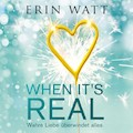 When it's Real – Wahre Liebe überwindet alles - Erin Watt - Hörbüch