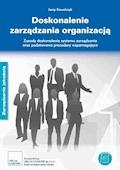 Doskonalenie zarządzania organizacją - zasady i podstawowe procedury Zasady doskonalenia systemu zarządzania oraz podstawowe procedury wspomagające - Jerzy Kowalczyk - ebook