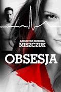 Obsesja. T. 1 - Katarzyna Berenika Miszczuk - ebook + audiobook