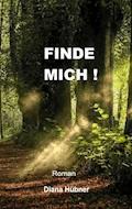Finde mich! - Diana Hübner - E-Book