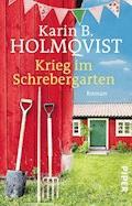 Krieg im Schrebergarten - Karin B. Holmqvist - E-Book